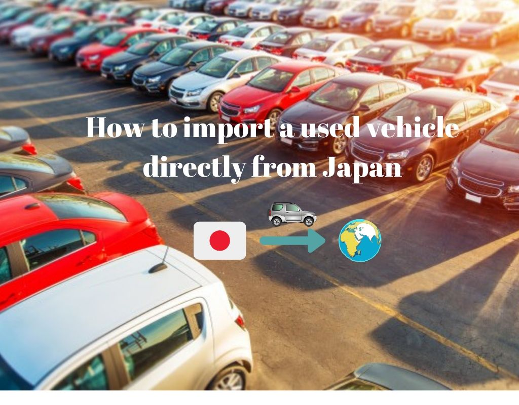 How to import a used vehicle directly from Japan